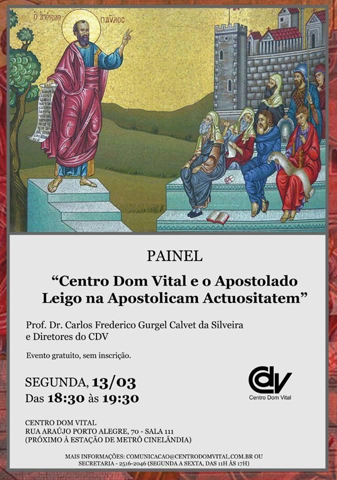 "PAINEL ""CENTRO DOM VITAL E O APOSTOLADO LEIGO NA APOSTOLICAM ACTUOSITATEM"""