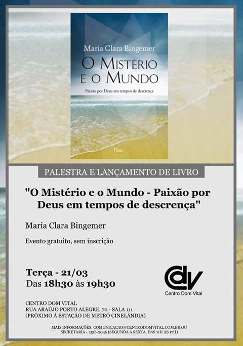 """Palestra e Lançamento do livro """"O mistério e o Mundo - Paixão por Deus em tempos de descrença"""""""