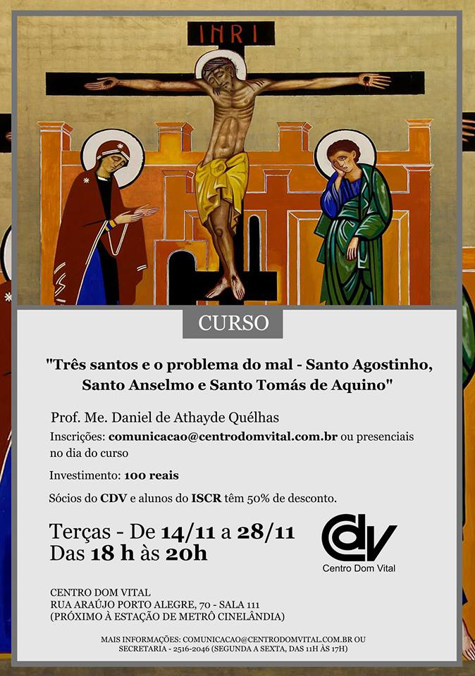 """Curso """"Três santos e o problema do mal - Santo Agostinho, Santo Anselmo e Santo Tomás de Aquino"""""""