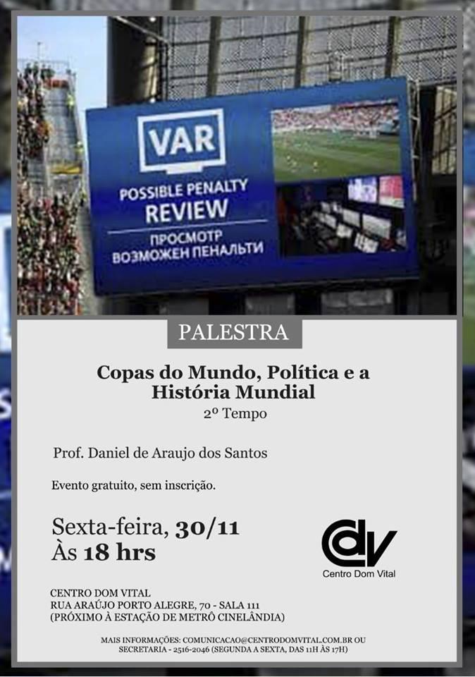 """Palestra """"Copas do Mundo, Política e a História Mundial - 2º tempo"""""""