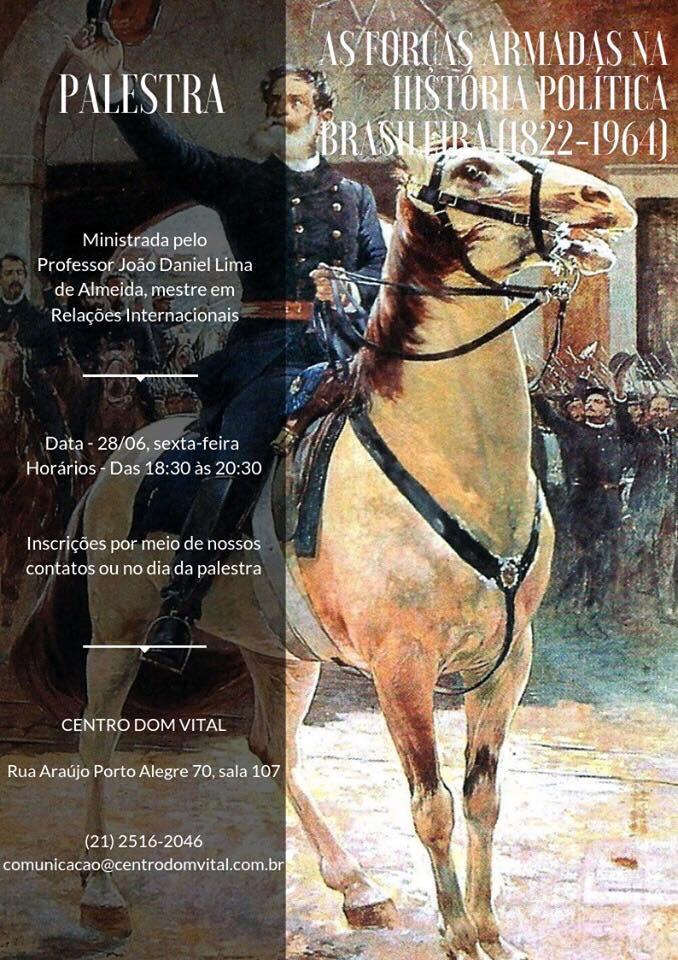"""Palestra """"As Forças Armadas na História Política Brasileira (1822-1964)"""""""