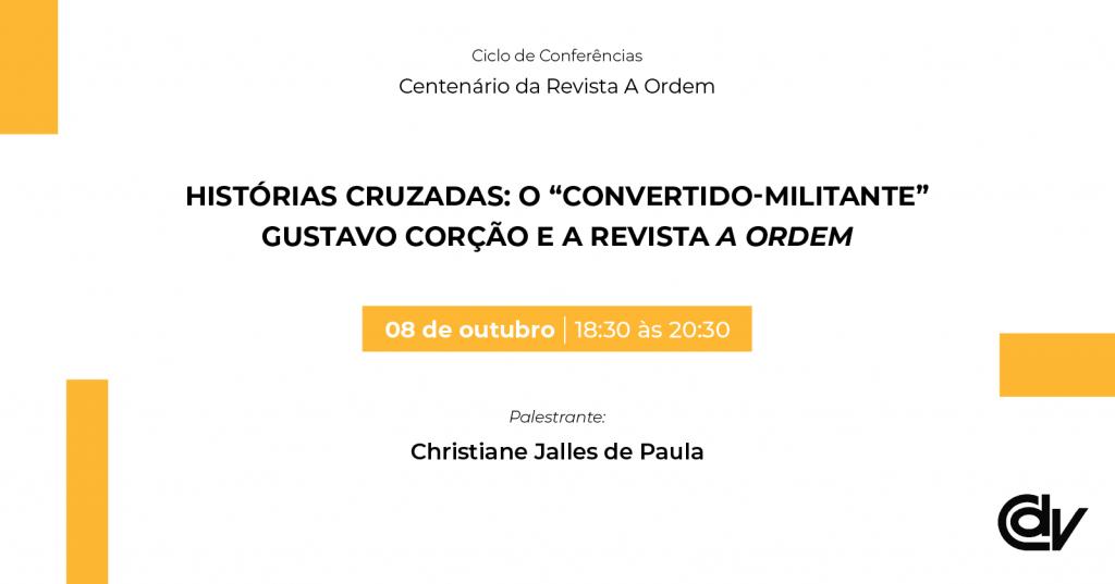 """Histórias cruzadas: o """"convertido-militante"""" Gustavo Corção e a revista A Ordem"""