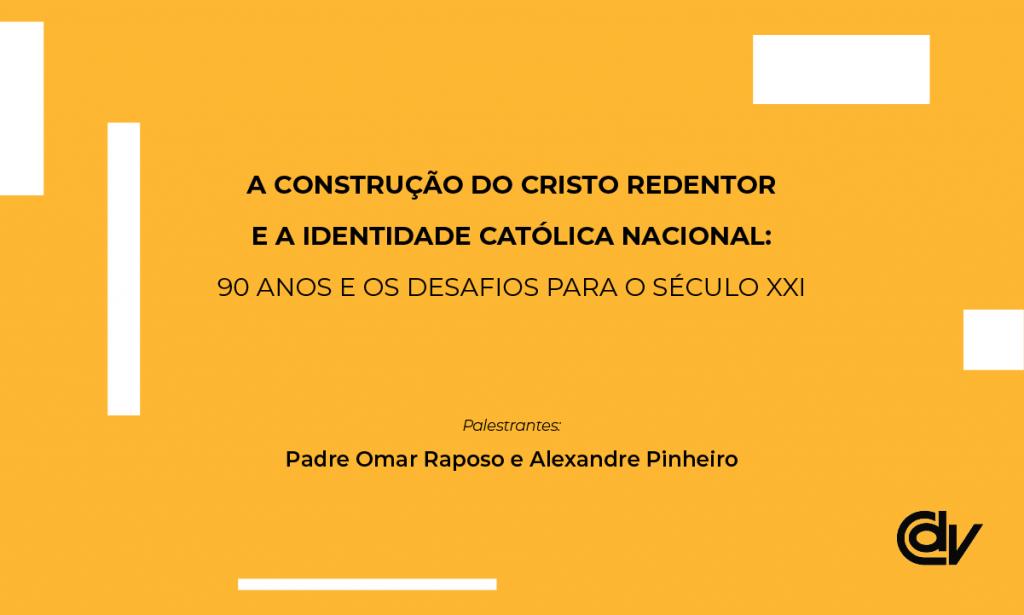 A construção do Cristo Redentor e a identidade católica nacional